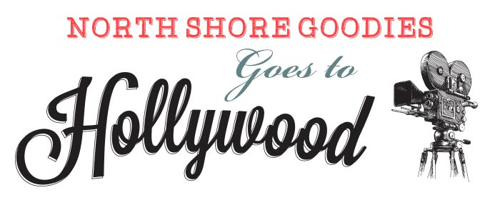 North Shore Goodies Goes To Hollywood